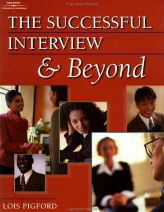 The Successful Interview and Beyond