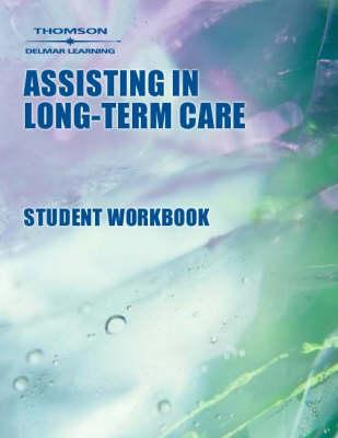 Workbook to Accompany Assisting in Long-Term Care