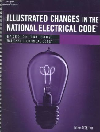 Illustrated Changes in the National Electric Code
