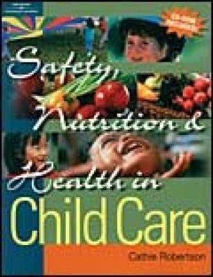 Safety, Nutrition and Health in Child Care