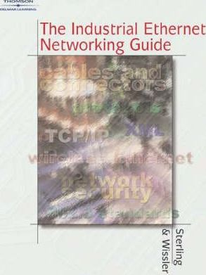 The Industrial Ethernet Networking Guide