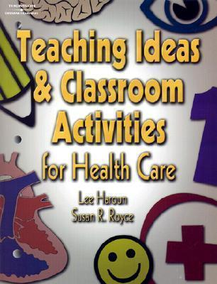 Delmar's Teaching Ideas and Classroom Activities for Health Care