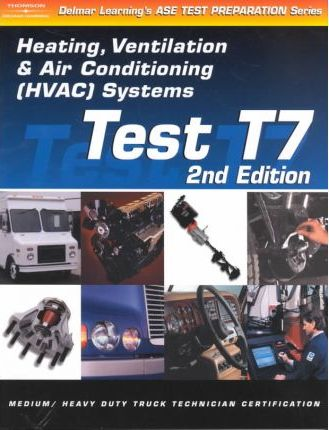 ASE Test Prep: Medium/heavy Duty Truck, T7 Heating, Ventilation, and Air Conditioning