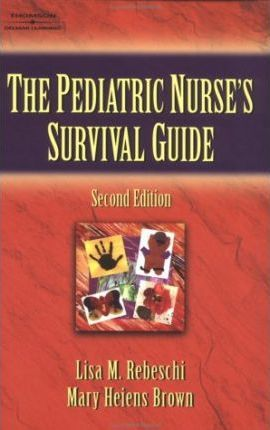 The Pediatric Nurse's Survival Guide