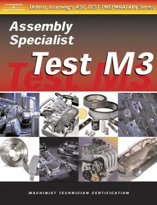 Test Preparation for Engine Machinists -Test M3: Assembly Specialist, Gas or Diesel