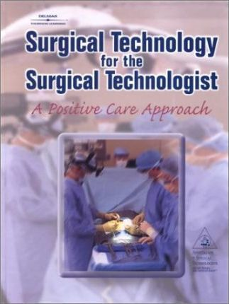Surgical Technology for the Surgical Technologist