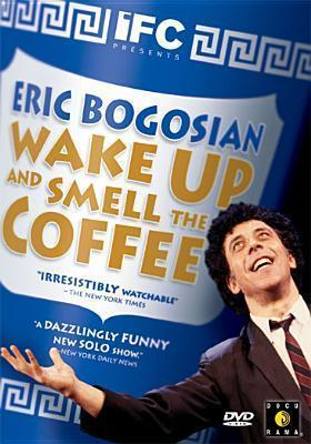 Eric Bogosian's Wake Up & Smell the Coffee