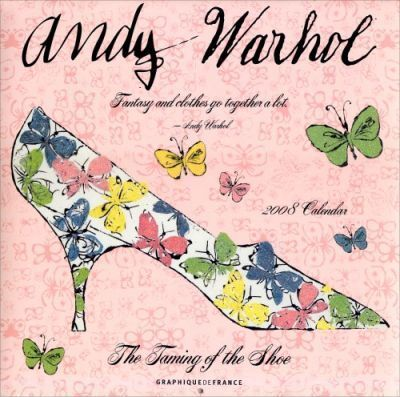 Andy Warhol The Taming of the Shoe 2008 Calendar