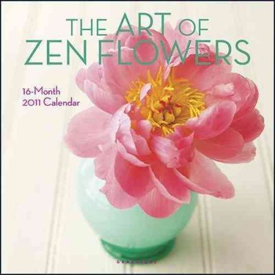 The Art of Zen Flowers 2011 Calendar