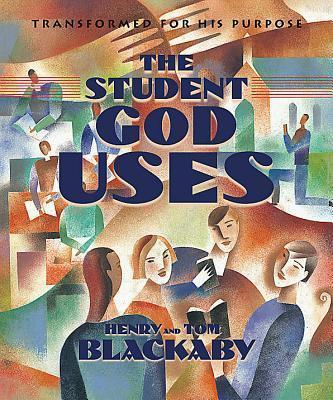 The Student God Uses: Transformed for His Purpose