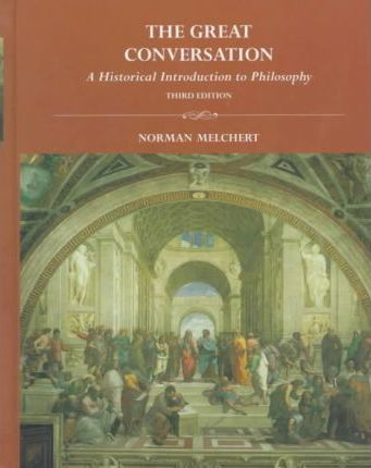 Great Conversation: a Historical Introduction to Philosophy