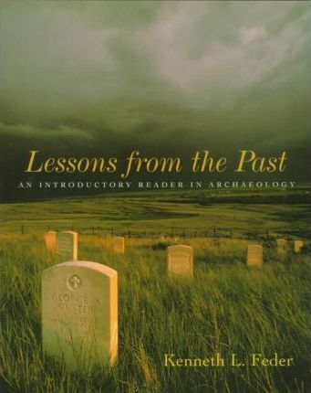 Lessons from the Past: an Introductory Reader in Archaeology