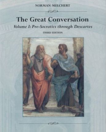Great Conversation: a Historical Introduction to Philosophy: Vol 1