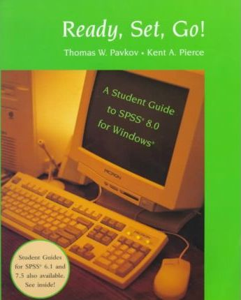 Ready, Set, Go! A Student Guide to Spss 8.0 for Windows