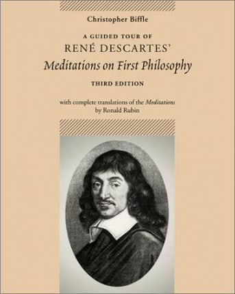Guided Tour of Rene Descartes' Meditations on First Philosophy