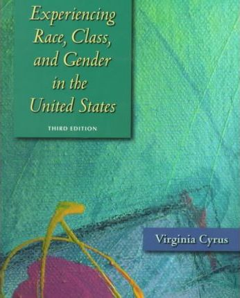 Experiencing Race, Class and Gender in the United States