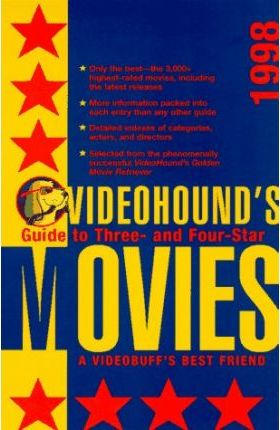 Videohound's Guide to Three-and Four-Star Movies