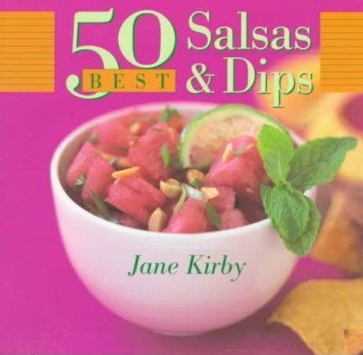 50 Best Salsas and Dips