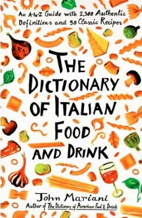 The Dictionary of Italian Food and Drink