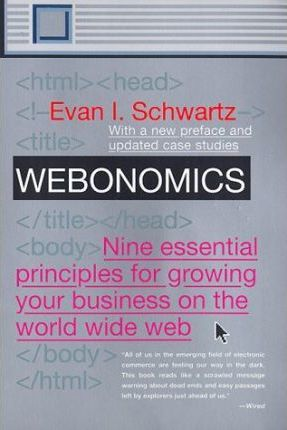 Webonomics: Nine Essential Principles for Growing Your Business on the Web