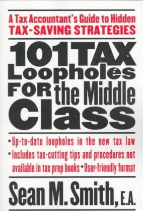 101 Tax Loopholes for the Middle Class