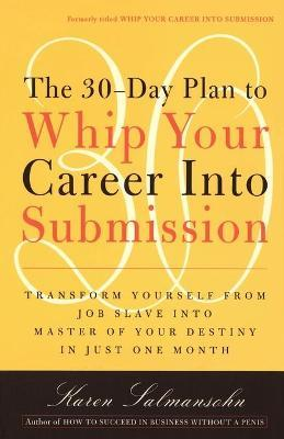 Whip Your Career Into Submission
