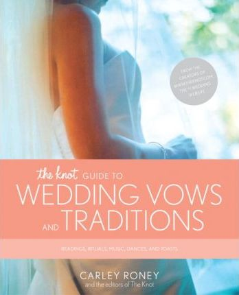Knot Guide to Wedding Vows and Traditions