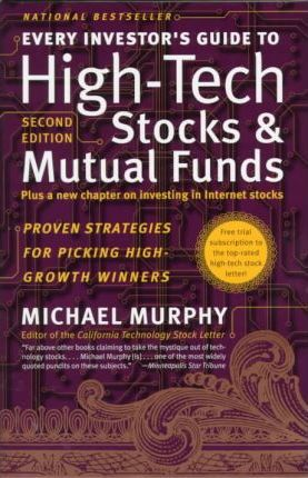 Every Investor's Guide to High-Tech Stocks and Mutual Funds