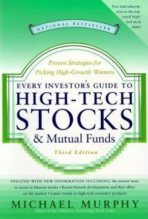 Every Investor's Guide to High Tech Stocks and Mutual Funds