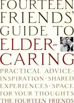Fourteen Friends' Guide to Eldercaring
