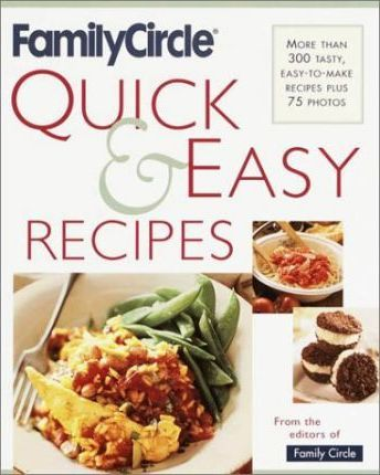 Family Circle Quick & Easy Recipes from the Editors of Family Circle