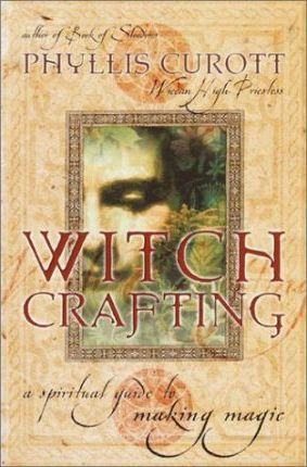 Witchcrafting: a Spiritual Guide to