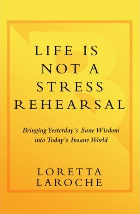 Life Is Not a Stress Rehearsal Life Is Not a Stress Rehearsal Life Is Not a Stress Rehearsal