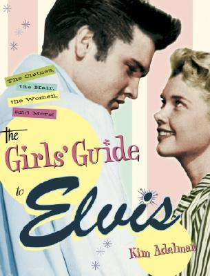 The Girls' Guide to Elvis