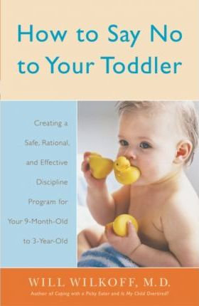 How to Say No to Your Toddler