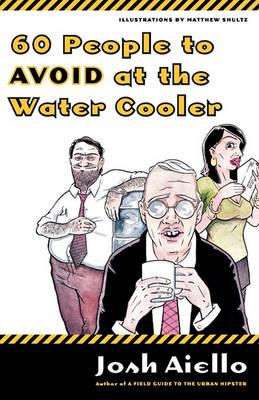 60 People to Avoid at the Water Cooler