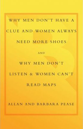 Why Men Don't Have a Clue & Why Men Don't Listen