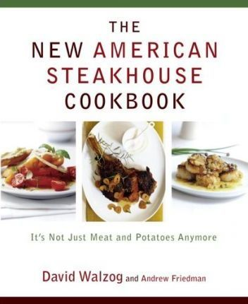 The New American Steakhouse Cookbook