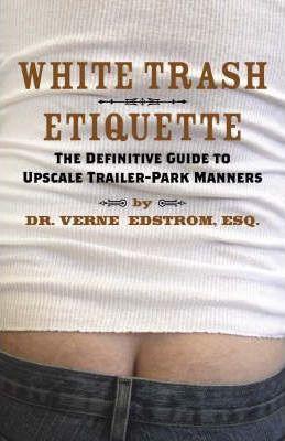 White Trash Etiquette