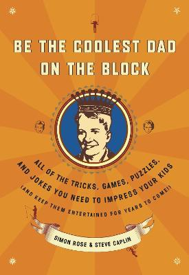 Be the Coolest Dad on the Block