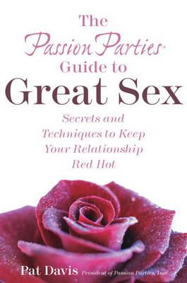 The Passion Parties Guide to Great Sex
