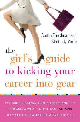 The Girl's Guide to Kicking Your Career Into Gear