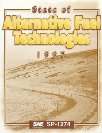 State of Alternative Fuel Technologies 1997