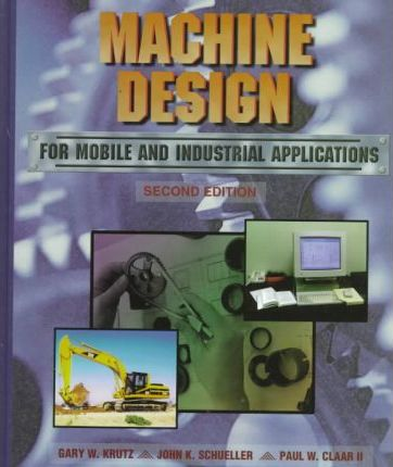 Machine Design for Mobile and Industrial Applications