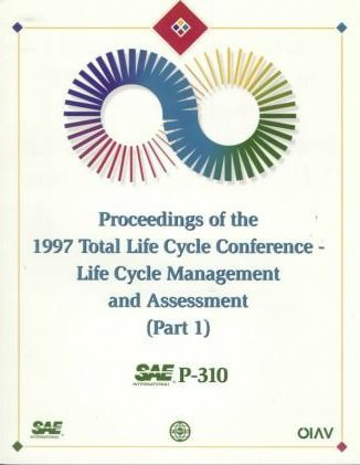 Proceedings of the 1997 Total Life Cycle Conference: Life Cycle Management and Assessment Pt. 1