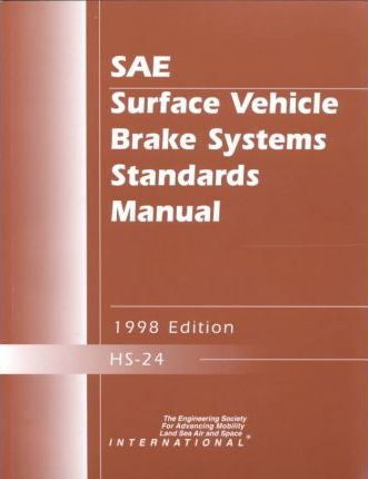 Surface Vehicle Brake Systems Standards Manual 1998