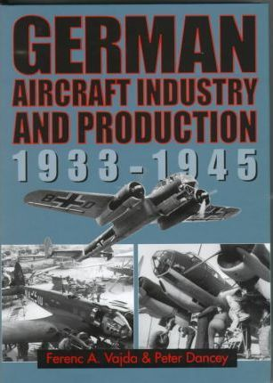 German Aircraft Industry and Production, 1933 - 1945