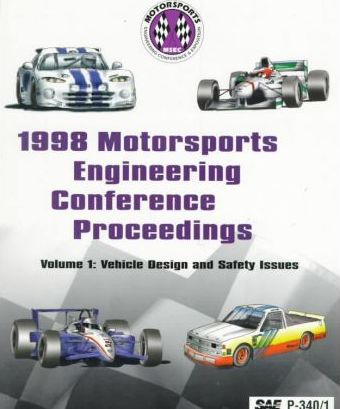 Motorsports Engineering Conference Proceedings 1998,v.1: Vehicle Design and Safety Issues