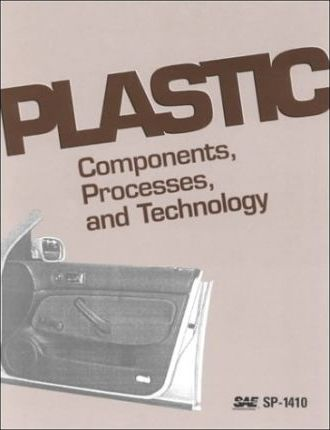 Plastic Components, Processes and Technology