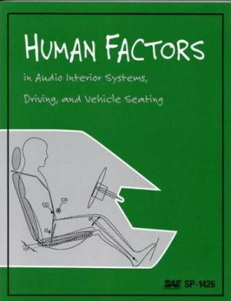 Human Factors in Audio Interior Systems, Driving, and Vehicle Seating